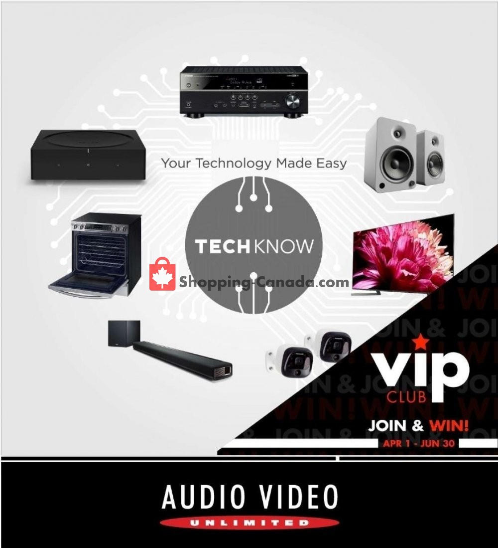 Flyer Audio Video Unlimited Canada - from Monday April 1, 2019 to Sunday June 30, 2019