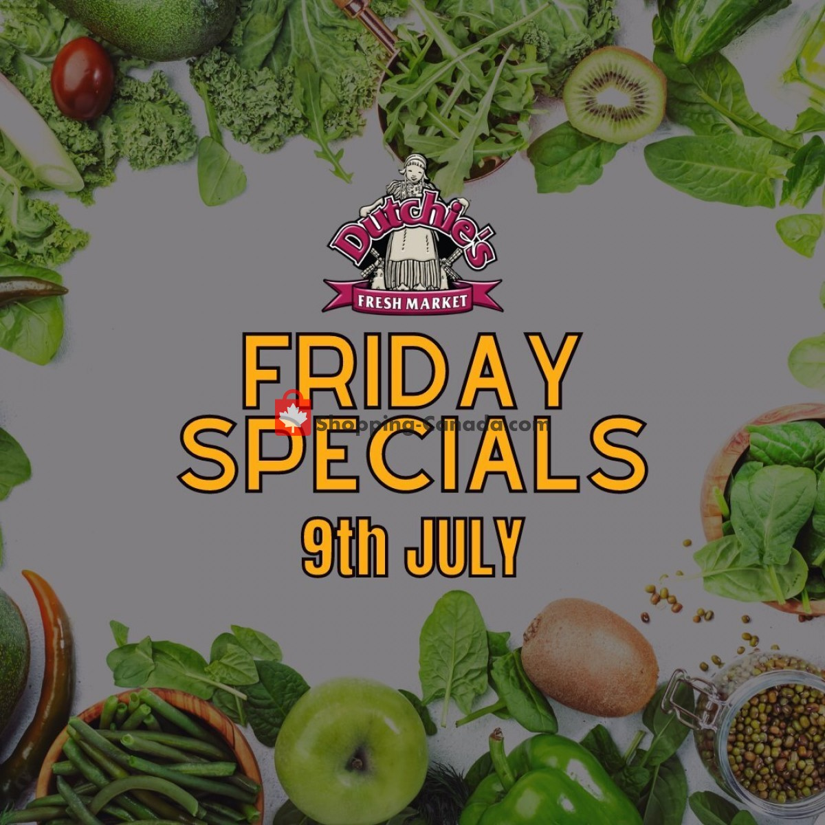 Flyer Dutchie's Fresh Market Canada - from Friday July 9, 2021 to Friday July 9, 2021