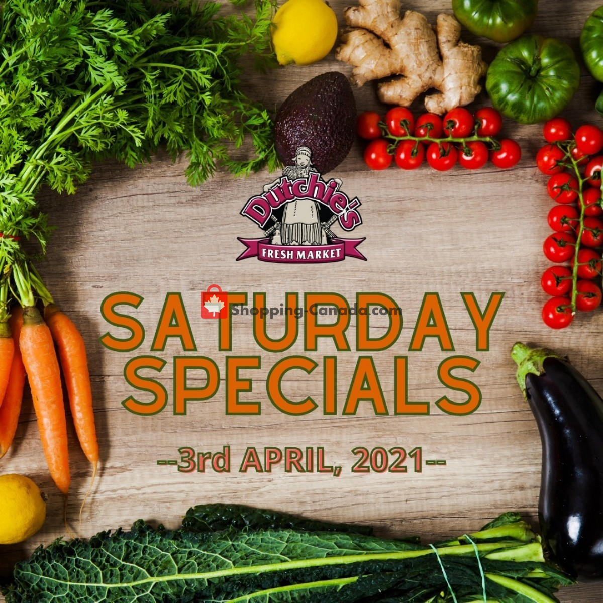 Flyer Dutchie's Fresh Market Canada - from Saturday April 3, 2021 to Saturday April 3, 2021