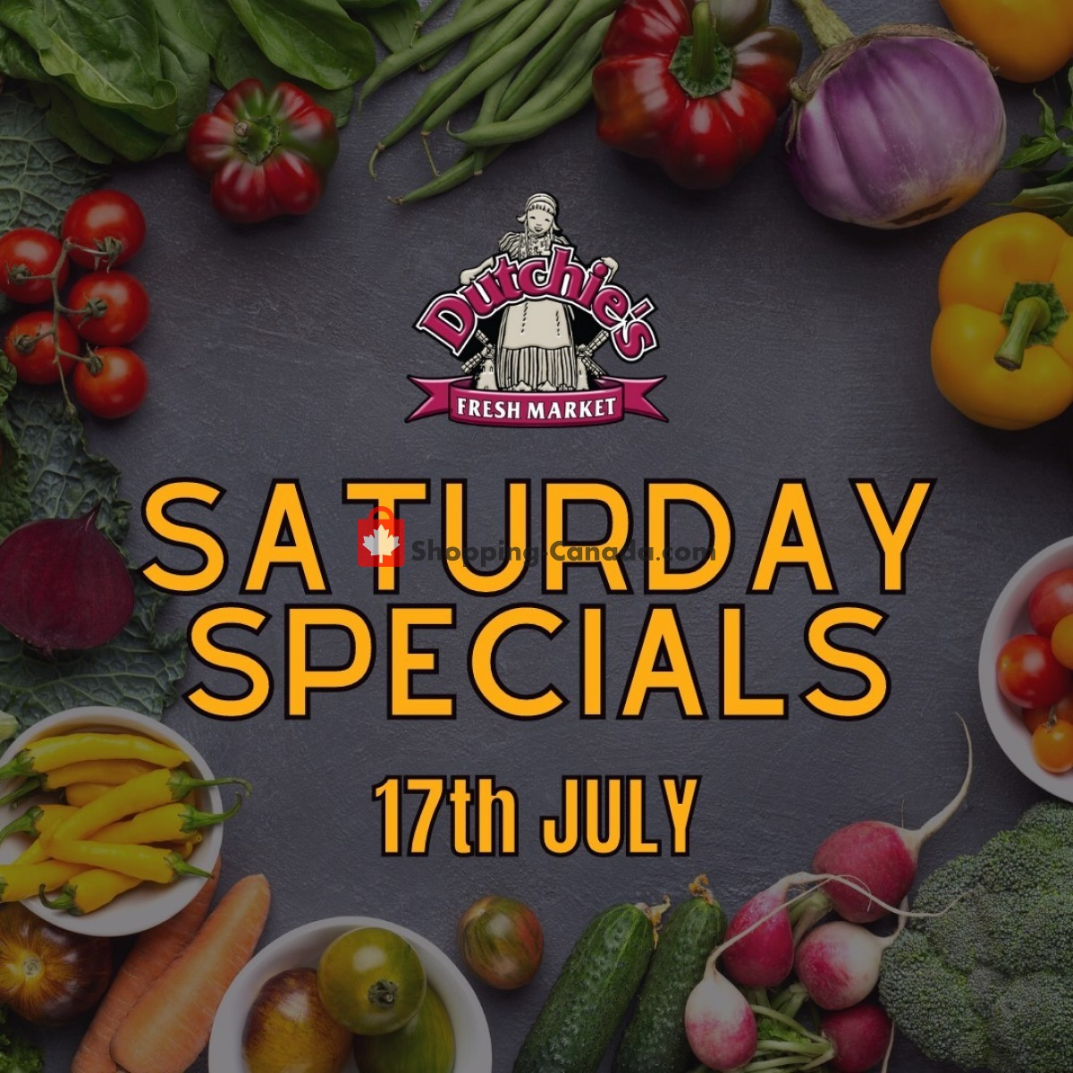 Flyer Dutchie's Fresh Market Canada - from Saturday July 17, 2021 to Saturday July 17, 2021