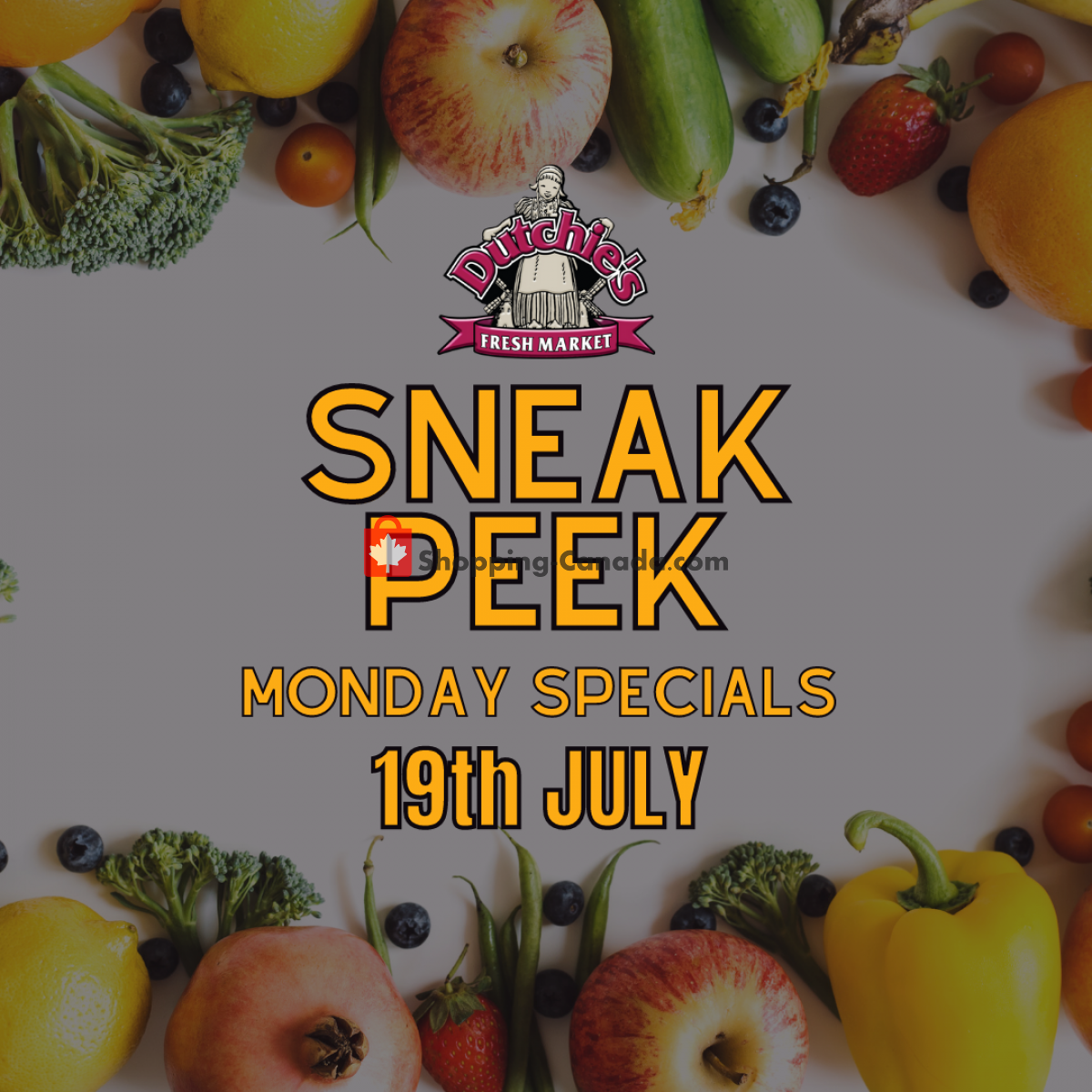 Flyer Dutchie's Fresh Market Canada - from Monday July 19, 2021 to Monday July 19, 2021