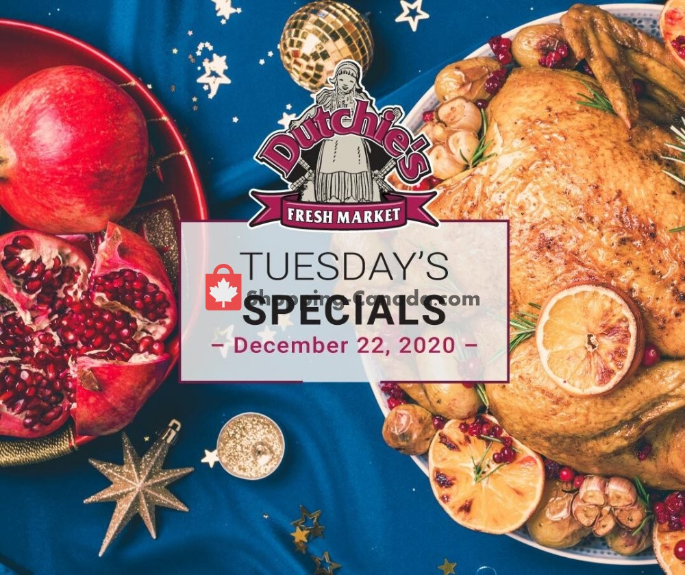 Flyer Dutchie's Fresh Market Canada - from Tuesday December 22, 2020 to Tuesday December 22, 2020