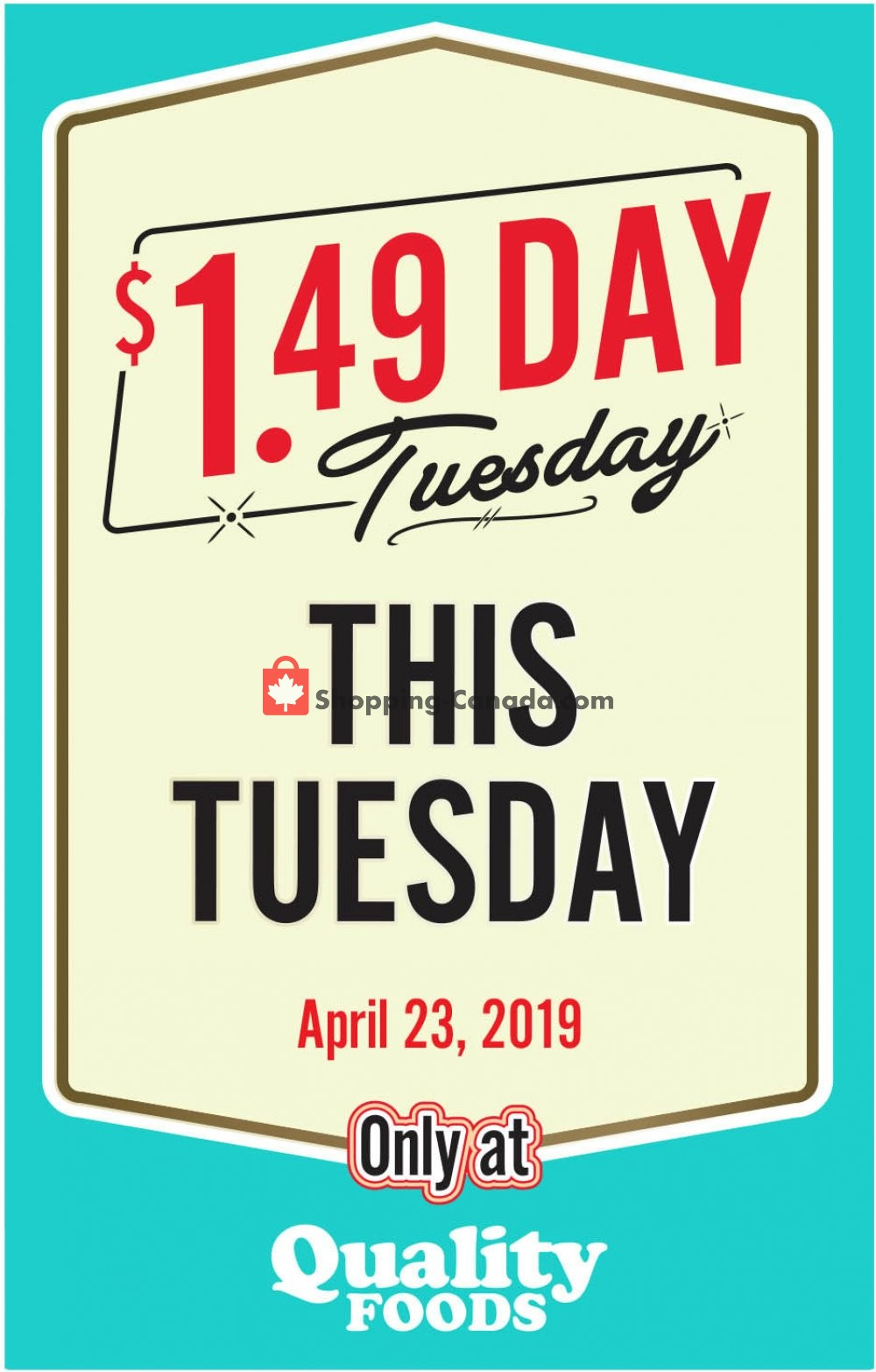 Flyer Quality Foods Canada - from Tuesday April 23, 2019 to Tuesday April 23, 2019